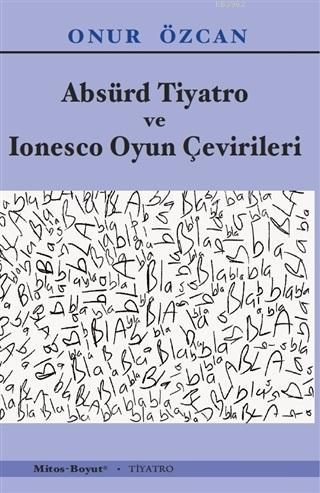 Absürd Tiyatro ve Lonesco Oyun Çevirileri; Tiyatro / Kültür Dizisi 165