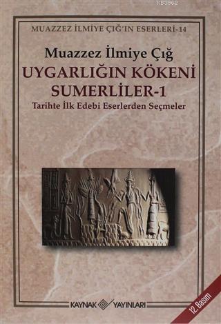 Uygarlığın Kökeni Sümerliler 1 Tarihte İlk Edebi Eserlerden Seçmeler