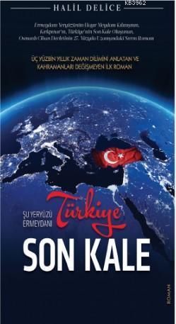 Türkiye Son Kale; Şu Yeryüzü Ermeydanı