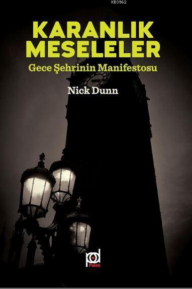 Karanlık Meseleler; Gece Şehrinin Manifestosu