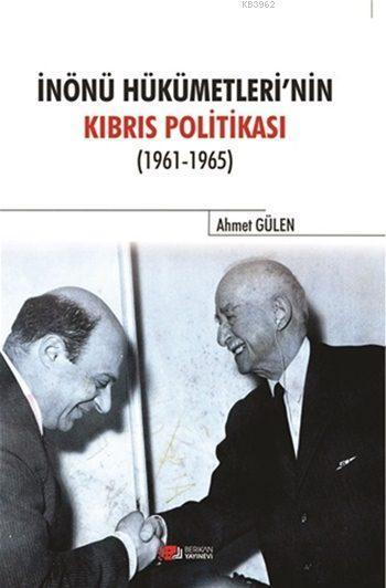 İnönü Hükümetlerinin Kıbrıs Politikası (1961-1965)