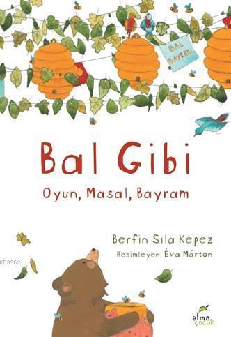 Bal Gibi; Oyun, Masal, Bayram