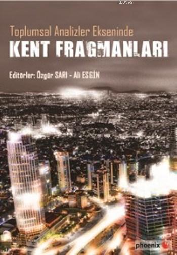 Kent Fragmanları; Toplumsal Analiz Ekseninde