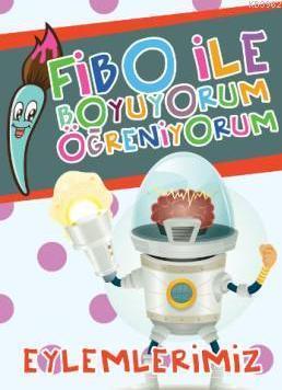 Fibo ile Boyuyorum Öğreniyorum - Eylemlerimiz