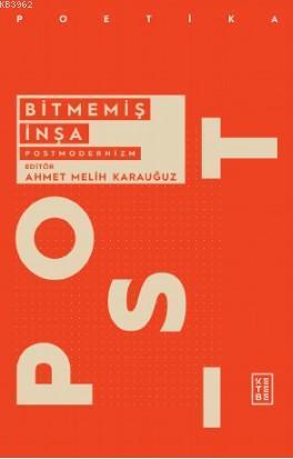 Bitmemiş İnşa: Postmodernizm