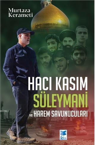 Hacı Kasım Süleymani ve Harem Savunucuları