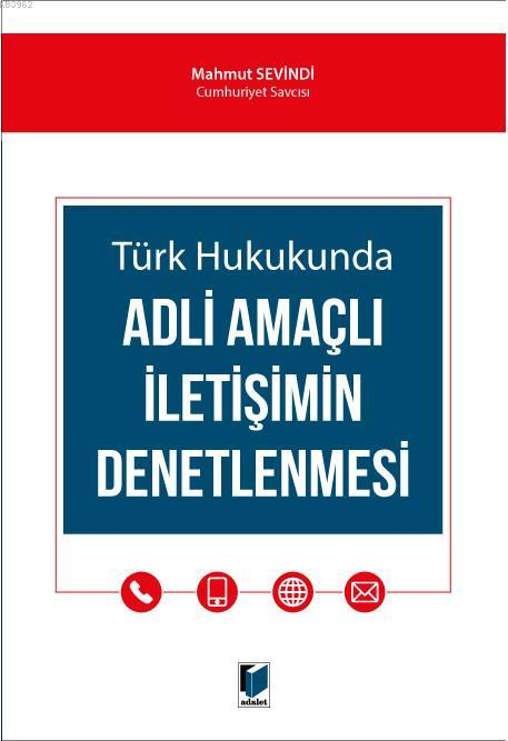 Türk Hukukunda Adli Amaçlı İletişimin Denetlenmesi