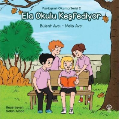 Ela Okulu Keşfediyor; Paylaşımlı Okuma Serisi 2