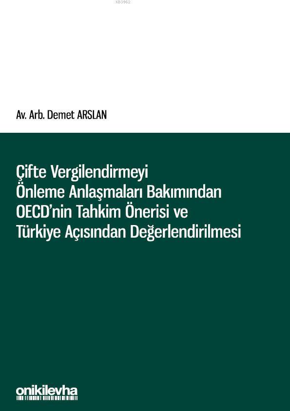 Çifte Vergilendirmeyi Önleme Anlaşmaları Bakımından OECD'nin Tahkim Önerisi ve Türkiye Açısından Değ