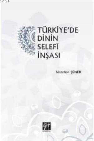 Türkiye'de Dinin Selefi İnşası