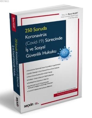 Gündeme İlişkin İlk ve Tek Kaynak 250 Soruda Koronavirüs (Covid-19) Sürecinde İş ve Sosyal Güvenlik