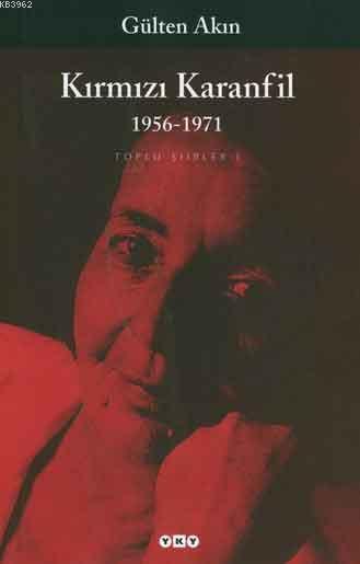 Kırmızı Karanfil; Toplu Şiirler I - 1956-1971