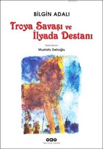 Troya Savaşı ve İlyada Destanı; 10+ Yaş