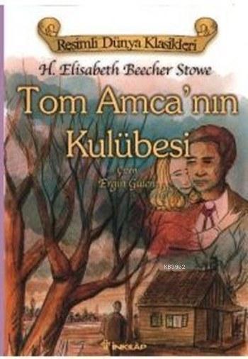 Tom Amca'nın Kulübesi; Resimli Dünya Klasikleri