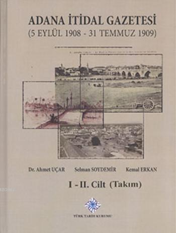 Adana İtidal Gazetesi (1-2 Cilt Takım); 5 Eylül 1908-31 Temmuz 1909