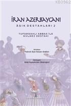 İran Azerbaycanı Aşık Destanları 2 - Tufarganlı Abbas ile Gülgez Destanı