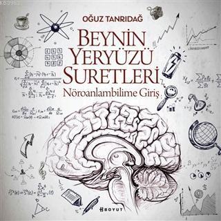 Beynin Yeryüzü Suretleri; Nöroanlambilime Giriş