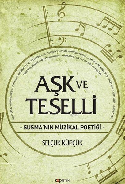 Aşk ve Teselli; Susma'nın Müzikal Poetiği