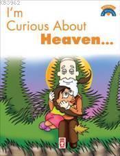I'm Curious About Heaven; (Cenneti Merak Ediyorum)