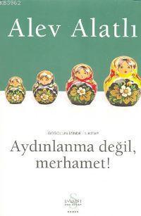 Aydınlanma Değil, Merhamet!; Gogol'un İzinde 1. Kitap