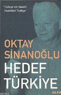 Hedef Türkiye - Türkiye´nin Hedefi / Hedefteki Türkiye