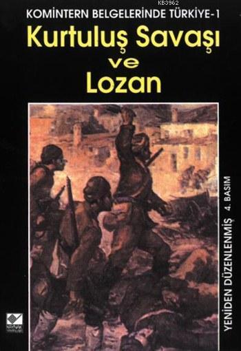 Kurtuluş Savaşı ve Lozan; Komintern Belgelerinde Türkiye 1