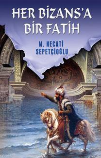 Her Bizansa Bir Fatih