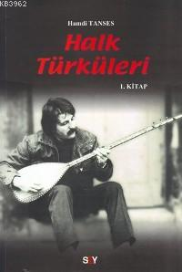 Halk Türküleri; 1. Kitap