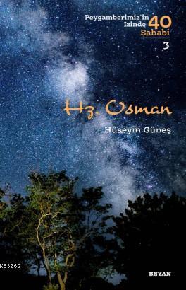 Hz. Osman; Peygamberimiz'in İzinde 40 Sahabi/3