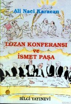 Lozan Konferansı ve İsmet Paşa (Ciltli)