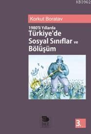 1980'li Yıllarda Türkiye'de Sosyal Sınıflar ve Bölüşüm