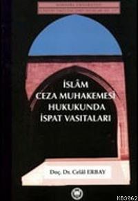 İslam Ceza Muhakemesi Hukukunda İspat Vasıtaları