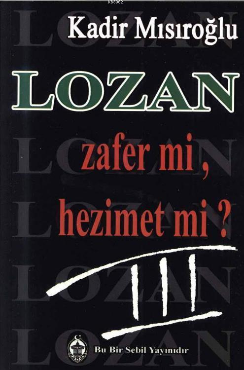 Lozan Zafer mi, Hezimet mi? (Cilt 3)