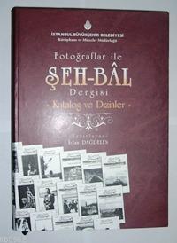 Fotoğraflar İle Şeh-bâl Dergisi; Katalog ve Dizinler