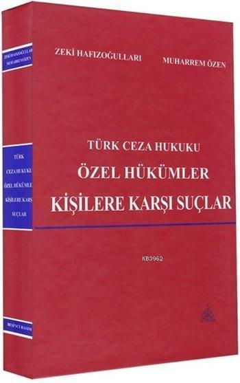 Türk Ceza Hukuku Özel Hükümler; Kişilere Karşı Suçlar