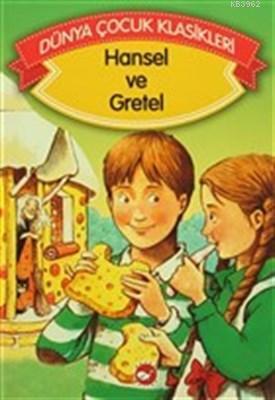 Hansel ve Gretel Dünya Çocuk Klasikleri