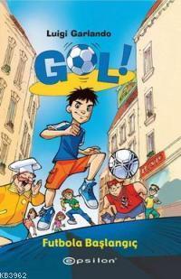 Gol!; Futbola Başlangıç