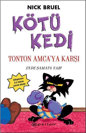 Kötü Kedi Tonton Amca'ya Karşı; Evde Şamata Var!