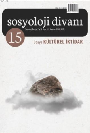 Sosyoloji Divanı 15.sayı / Dosya: Kültürel İktidar