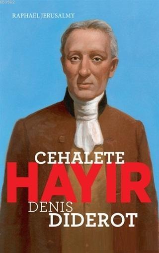 Cehalete Hayır; Denis Diderot