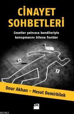 Cinayet Sohbetleri; Cesetler Yalnızca Kendileriyle kKonuşmasını Bilene Fısıldar...
