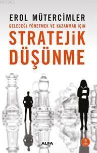 Geleceği Yönetmek ve Kazanmak İçin Stratejik Düşünme