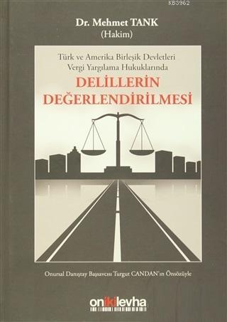 Delillerin Değerlendirilmesi Türk ve Amerika Birleşik Devletleri Vergi Yargılama Hukuklarında
