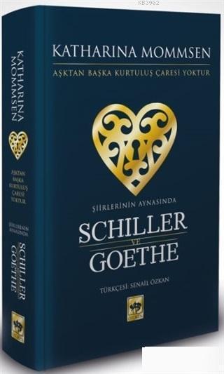 Şiirlerinin Aynasında Schiller ve Goethe