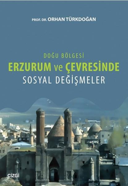 Erzurum ve Çevresinde Sosyal Değişmeler