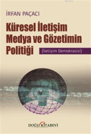 Küresel İletişim Medya ve Gözetimin Politiği; İletişim Demokrasisi