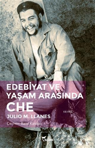 Edebiyat ve Yaşam Arasında Che