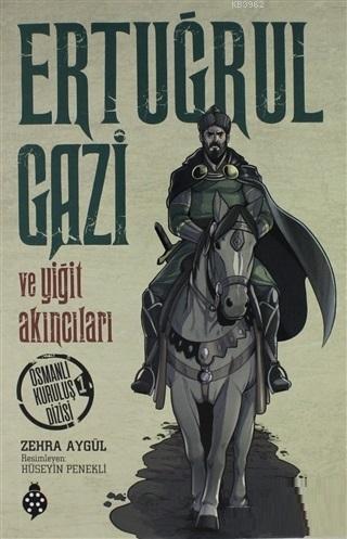 Ertuğrul Gazi ve Yiğit Akıncıları Osmanlı Kuruluş Dizisi 1