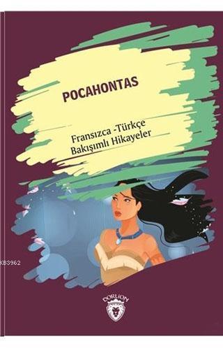 Pocahontas; Fransızca - Türkçe Bakışımlı Hikayeler