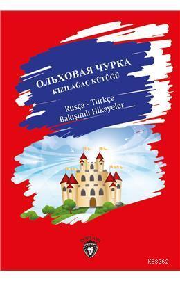Kızılağaç Kütüğü Rusça - Türkçe Bakışımlı Hikayeler